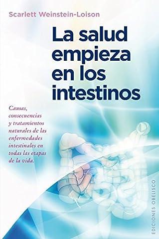 La salud empieza en los intestinos (Spanish Edition) by Scarlett Weinstein-Loison (2015-12-31)