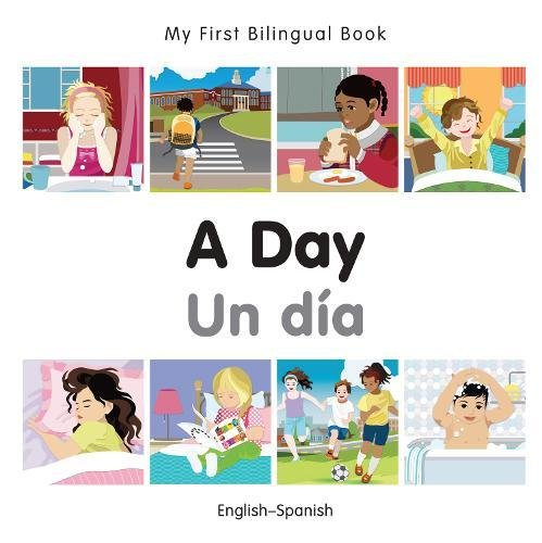 My First Bilingual Book-A Day (English-Spanish) por Milet Publishing
