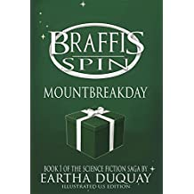 Braffis Spin, Mountbreakday: Book 1 of the Science Fiction Saga