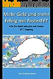 Mehr Geld und mehr Erfolg mit FasterEFT: Wie Du mehr Geld anlockst mit Faster EFT Tapping
