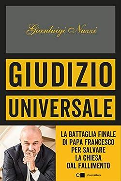 Giudizio universale: La battaglia finale di papa Francesco per salvare la Chiesa dal fallimento