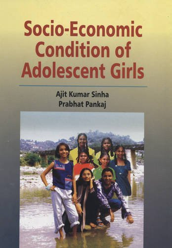 Socio-Economic Condition of Adolescent Girls by Sinha (2009-02-01)