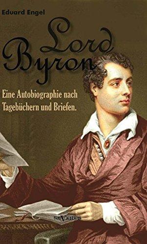 Lord Byron. Eine Autobiographie nach Tagebüchern und Briefen