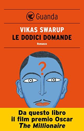 Vikas Swarup - Le dodici domande (2010)