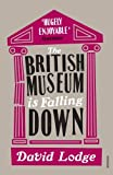 The British Museum Is Falling Down by David Lodge (2011-04-07) - David Lodge