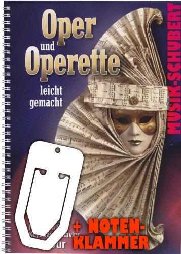Oper und Operette leicht gemacht inkl. praktischer Notenklammer - über 70 der beliebtesten Melodien leicht gesetzt für Klavier und Keyboard mit vollständigem Text