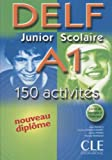 DELF Junior Scolaire A1: 150 Activites (French Edition) by Alain Rausch (1999-10-21)