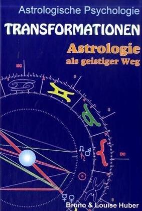 Transformationen: Astrologie als geistiger Weg (Astrologische Psychologie) (Astrologische Hand)