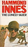 Cover of: The Lonely Skier | Hammond Innes