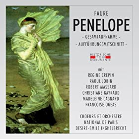 Gabriel Faure: Penelope