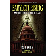 Babylon Rising: And The First Shall Be Last (updated and expanded) (English Edition)