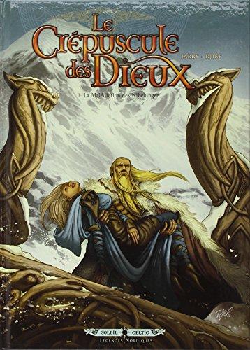 Le Crépuscule des Dieux, Tome 1 : La Malédiction des Nibelungen par Djief
