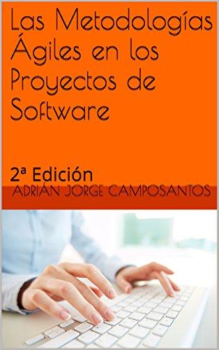 Las Metodologías Ágiles en los Proyectos de Software: 2ª Edición