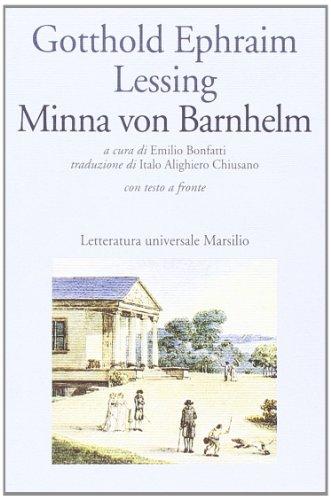 Minna von Barnhelm ovvero la fortuna del soldato. Commedia in cinque atti. Testo tedesco a fronte