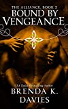 Bound by Vengeance (The Alliance, Book 2)