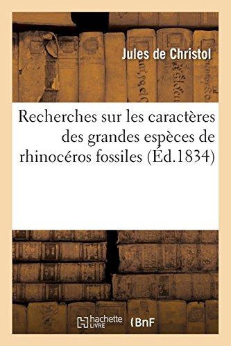 Recherches sur les caractères des grandes espèces de rhinocéros fossiles par Jules de Christol