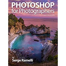 Photoshop for Photographers: Complete Photoshop training for Photographers (English Edition)
