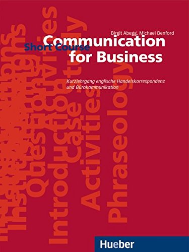 Communication for Business. Short Course. Kurzlehrgang englische Handelskorrespondenz und Bürokommunikation - Englisch Telefon