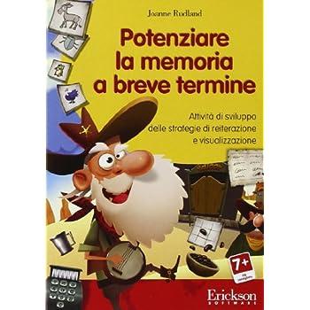 Potenziare La Memoria A Breve Termine. Attività Di Sviluppo Delle Strategie Di Reiterazione E Visualizzazione. Cd-Rom