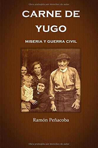 carne de yugo: guerra civil y miseria