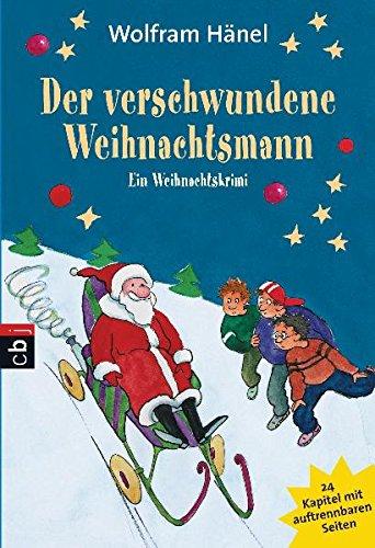 Der verschwundene Weihnachtsmann: Ein Weihnachtskrimi in 24 Kapiteln (Weihnachtskrimis, Band 6)