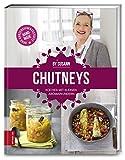 Chutneys: Kochen mit kleinen Aromawundern