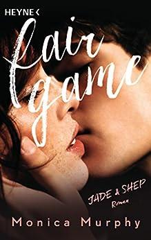 Jade & Shep: Fair Game - Roman (Fair-Game-Serie 1) von [Murphy, Monica]