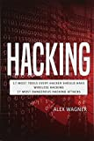 Hacking: How to Hack, Penetration Testing Hacking Book, Step-by-step Implementation and Demonstration Guide; Learn Fast How to Hack Any Wireless ... Methods and Black Hat Hacking (3 Manuscripts)