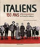 Image de Italiens : 150 ans d'émigration en France et ailleurs