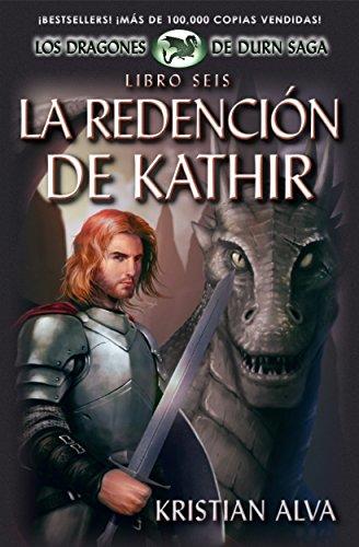 Descargar Libro La Redención de Kathir: Libro Seis de Los Dragones de Durn Saga de Kristian Alva