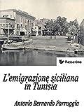 L'emigrazione siciliana in Tunisia