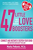 47 Little Love Boosters For a Happy Marriage: Connect and Instantly Deepen Your Bond No Matter How Busy You Are (Amazingly Simple Little Things Successful Couples Do Series - Book 1) (English Edition)
