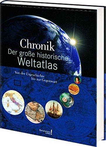 Chronik Der große historische Weltatlas (Bertelsmann Chronik)