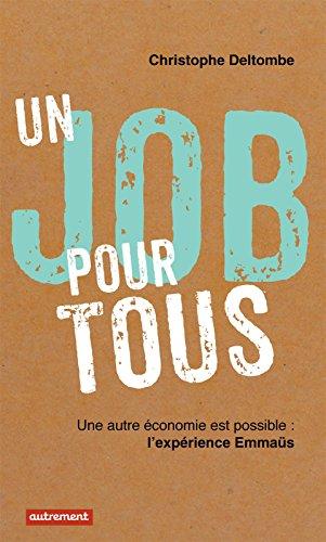 Un job pour tous. Une autre économie est possible : l'expérience Emmaüs