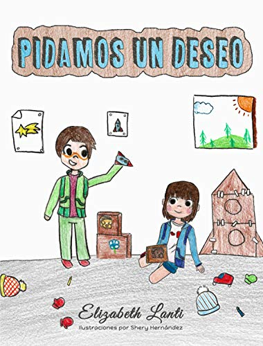 Pidamos Un Deseo: (Libro Infantil - Castellano - Para Leer Antes De Dormir) por Elizabeth Lanti