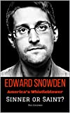 EDWARD SNOWDEN: America's Whistleblower - Sinner or Saint?