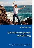Glücklich und gesund mit Qi Gong (Amazon.de)