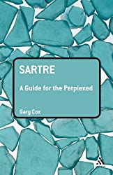 Sartre: A Guide for the Perplexed (Guides for the Perplexed)