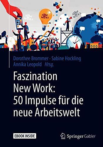 Faszination New Work: 50 Impulse für die neue Arbeitswelt