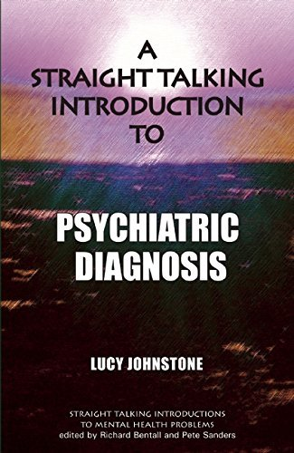 A Straight Talking Introduction to Psychiatric Diagnosis (Straight Talking Introductions) (Straight Talking Introductions to Mental Health Problems) by Lucy Johnstone (17-Sep-2014) Paperback