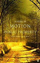Public Property by Sir Andrew Motion (2003-05-19)