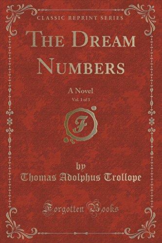 The Dream Numbers, Vol. 1 of 3: A Novel (Classic Reprint)