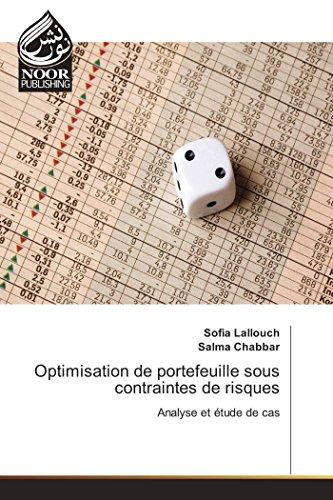 Optimisation de portefeuille sous contraintes de risques: Analyse et étude de cas par Sofia Lallouch, Salma Chabbar