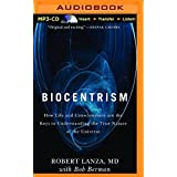 Biocentrism: How Life and Consciousness are the Keys to the True Nature of the Universe by Robert Lanza (2014-12-09)