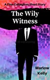 The Wily Witness by Marlow Kelly