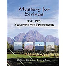 Mastery for Strings Level 2: A Longitudinal Sequence of Instruction for School Orchestras, Studio Lessons, and College Methods Courses