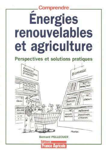 Energies renouvelables et agriculture : Perspectives et solutions pratiques