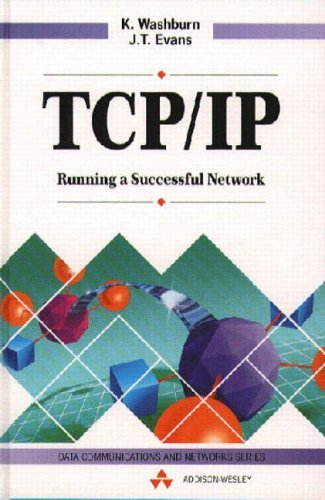 TCP/IP: Running a Successful Network (Data Communications and Networks) by K. Washburn (1993-03-23)
