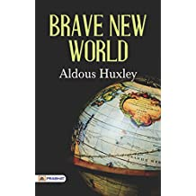 Brave New World: Aldous Huxley's Most Popular Dystopian Classic Novel: Aldous Huxley's Most Popular Classic Novel (English Edition)