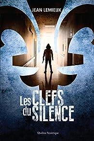 Les clefs du silence par Jean Lemieux